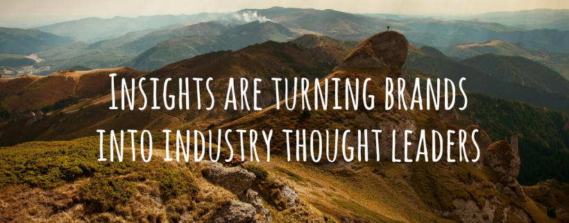Insights Are Turning Brands Into Industry Thought Leaders